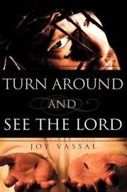 Turn Around and See the Lord by Joy Vassal image