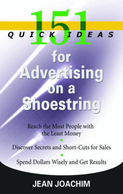151 Quick Ideas for Advertising on a Shoestring by Jean Joachim