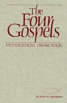 The Four Gospels by Boyce W. Blackwelder