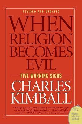 When Religion Becomes Evil by Charles A. Kimball