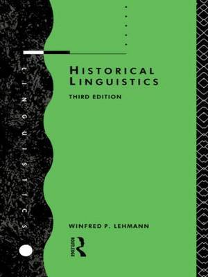 Historical Linguistics by Winfred P. Lehmann