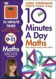 10 Minutes a Day Maths Ages 9-11 by Carol Vorderman