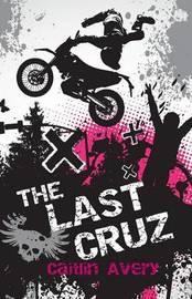 The Last Cruz by Caitlin Avery