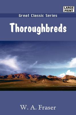 Thoroughbreds by W.A. Fraser
