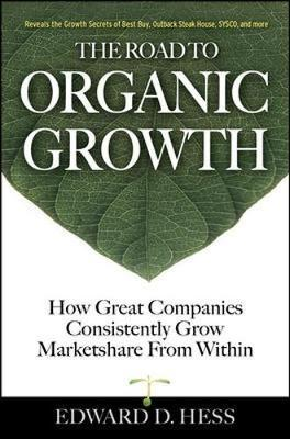The Road to Organic Growth by Edward D. Hess image