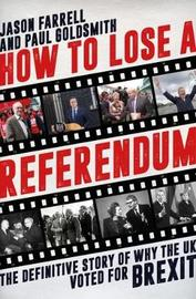 How to Lose a Referendum by Jason Farrell
