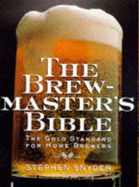 Brewmasters Bible by Stephen Snyder