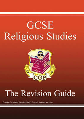GCSE Religious Studies Revision Guide by CGP Books