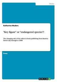 Key Figure or Endangered Species? by Katharina Muders