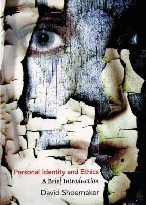 Personal Identity and Ethics by David Shoemaker image
