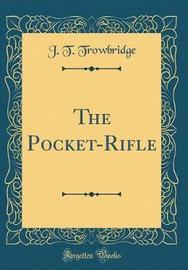 The Pocket-Rifle (Classic Reprint) by John Townsend Trowbridge image