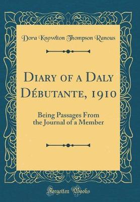 Diary of a Daly Debutante, 1910 by Dora Knowlton Thompson Ranous image