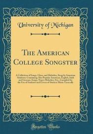 The American College Songster by University of Michigan image