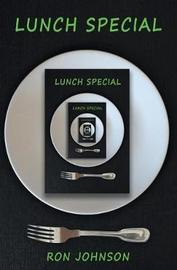 Lunch Special by Ron Johnson