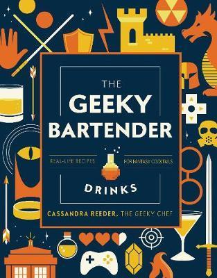 The Geeky Bartender Drinks by Cassandra Reeder