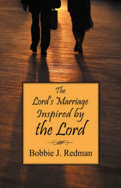 The Lord's Marriage Inspired by the Lord by Bobbie J Redman image