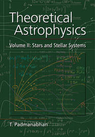 Theoretical Astrophysics: Volume 2 by T Padmanabhan
