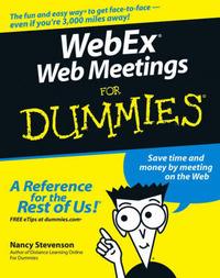 WebEx Web Meetings For Dummies by Nancy Stevenson