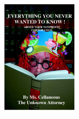 Everything You Never Wanted To Know About Your Nonprofit Corporation by Ms. Cellaneous The Unknown Attorney image