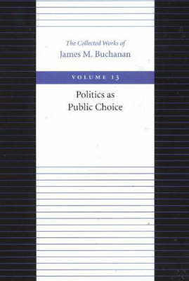 The Politics as Public Choice by James M Buchanan