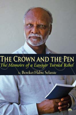 The Crown And The Pen by Bereket Habte Selassie