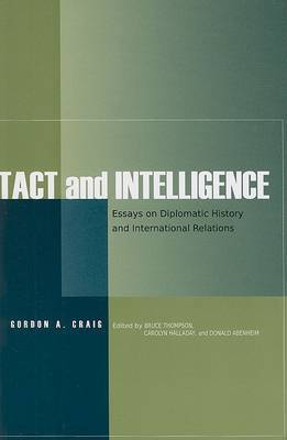 Tact and Intelligence by Gordon A. Craig