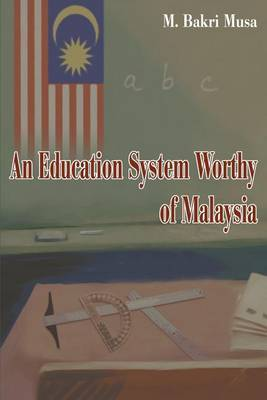 An Education System Worthy of Malaysia by Bakri Musa image