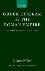 Greek Epigram in the Roman Empire by Gideon Nisbet
