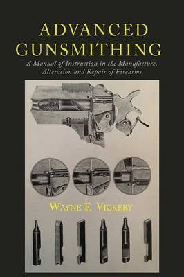 Advanced Gunsmithing by Wayne F Vickery