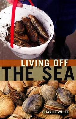 Living off the Sea by Charlie White