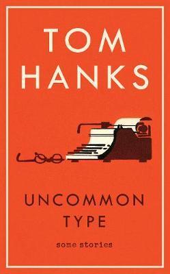 Uncommon Type by Tom Hanks image