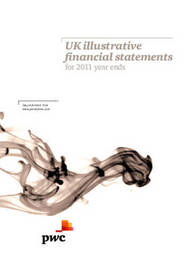 UK Illustrative Financial Statements for 2011 Year Ends by PricewaterhouseCoopers