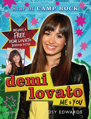 "Demi Lovato: Me and You - Star of ""Camp Rock"" by Posy Edwards"