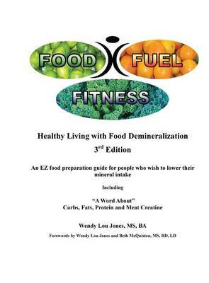 Food - Fuel - Fitness -- 3rd Edition by Wendy, Lou Jones