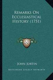 Remarks on Ecclesiastical History (1751) by John Jortin
