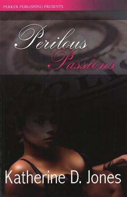 Perilous Passions by Katherine D Jones image