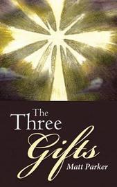 The Three Gifts by Matt Parker