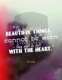 The Best and Most Beautiful Things in the World Cannot be Seen or Even Touched- they must be felt With the Heart by Laura's Cute Planners