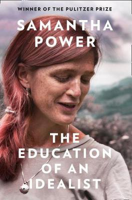 The Education of an Idealist by Samantha Power image
