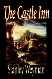 The Castle Inn by Stanley Weyman