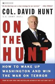 On the Hunt: How to Wake Up Washington and Win the War on Terror by David Hunt image