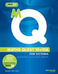 Maths Quest 10 + 10A For Victoria Australian Curriculum Edition and eBookPLUS by Kylie Boucher