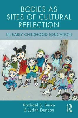 Bodies as Sites of Cultural Reflection in Early Childhood Education by Rachael S. Burke image