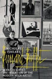 Bernard Buffet by Nicholas Foulkes