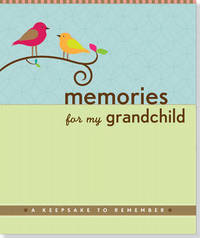 Memories for My Grandchild: A Keepsake to Remember by Suzanne Zenkel