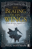 The Beating of his Wings by Paul Hoffman