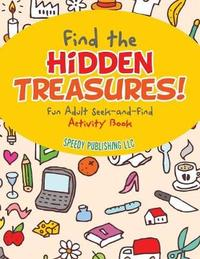 Find the Hidden Treasures! Fun Adult Seek-And-Find Activity Book by Jupiter Kids