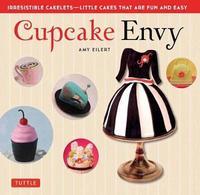 Cupcake Envy by Amy Eilert