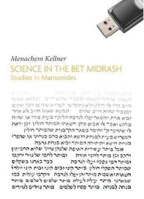 Science in the Bet Midrash by Menachem Kellner
