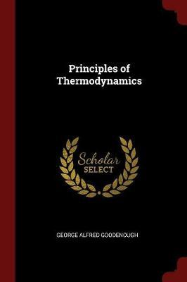 Principles of Thermodynamics by George Alfred Goodenough image